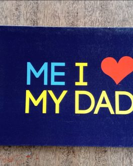 CARDS: ME I LOVE MY DAD